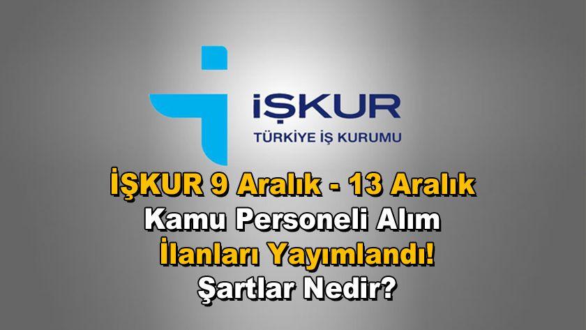İŞKUR iş ilanları   İŞKUR Üzerinden  9 Aralık -13 Aralık Kamu Personeli Alım İlanları Yayımlandı! - Sayfa 1