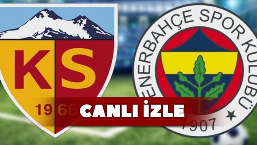 Kayserispor - Fenerbahçe / CANLI İZLE