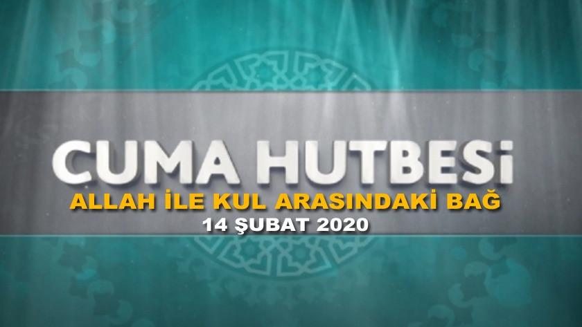 Cuma Hutbesi 14 Şubat 2020 - Allah ile Kul Arasındaki Bağ | Hayırlı Cumalar