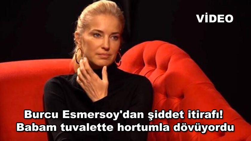 Burcu Esmersoy'dan şiddet itirafı! Babam tuvalette hortumla dövüyordu! video izle - Sayfa 1