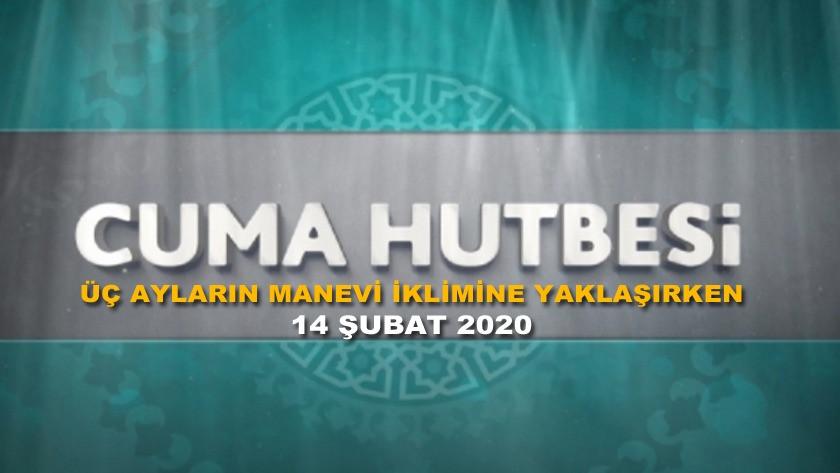 Cuma Hutbesi 21 Şubat 2020 - Üç Ayların Manevi İklimine Yaklaşırken | Hayırlı Cumalar