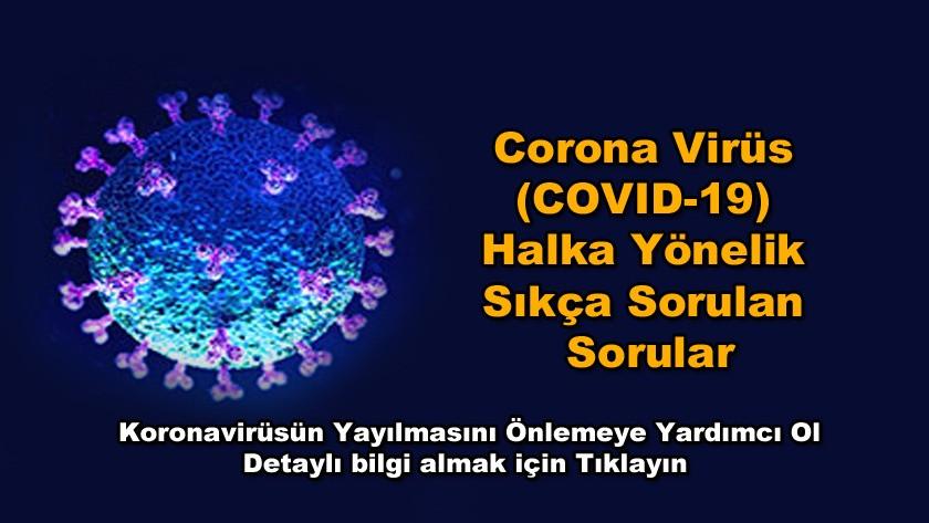 Corona Virüs Halka Yönelik Sıkça Sorulan Sorular | Koronavirüsün Yayılmasını Önlemeye Yardımcı Ol