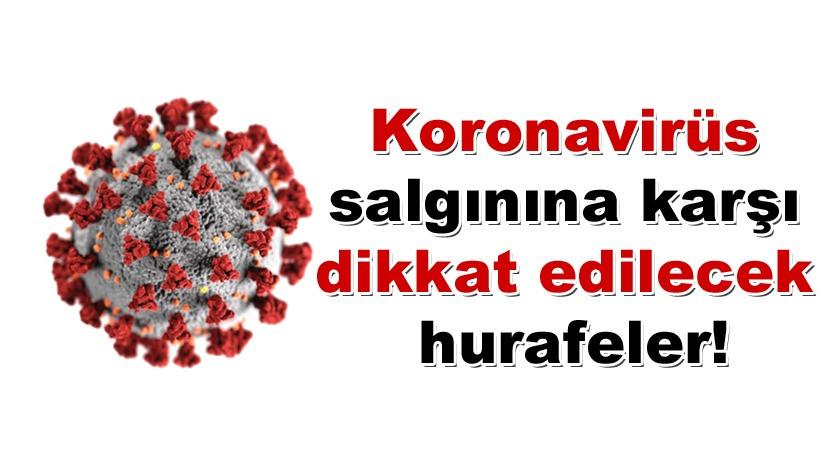 Koronavirüs salgınına karşı  dikkat edilecek hurafeler!