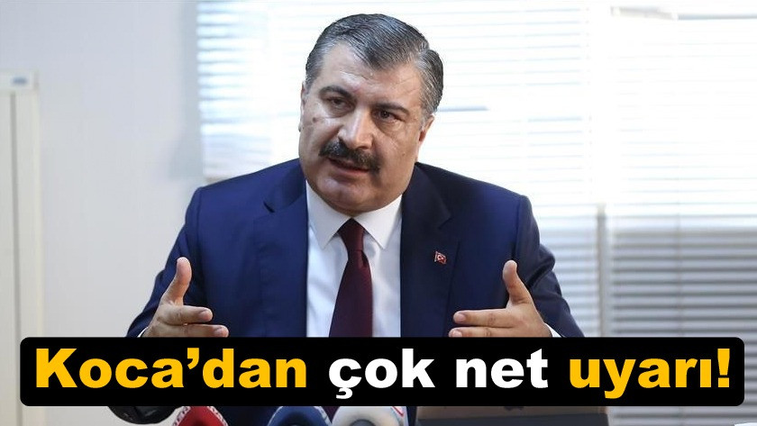 Bakan Fahrettin Koca herkesi  net olarak uyardı!