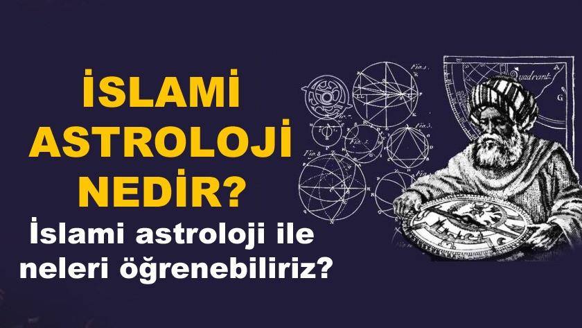 İslami astroloji nedir? İslami astroloji ile neleri öğrenebiliriz?