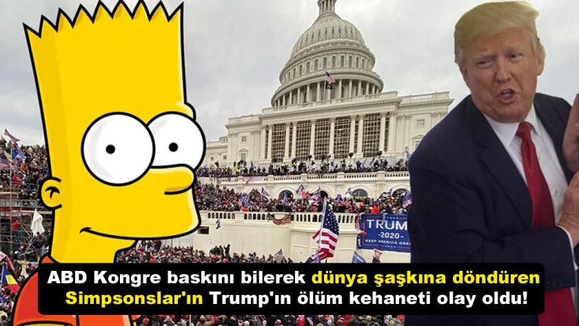 ABD Kongre baskını bilerek dünyayı şaşkına çeviren Simpsonslar'ın Trump'ın ölüm kehaneti olay oldu!