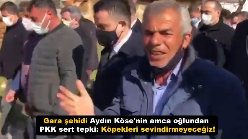 Gara şehidi Aydın Köse'nin amca oğlundan PKK sert tepki: Köpekleri sevindirmeyeceğiz! video izle