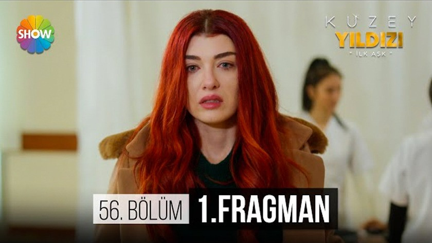 Kuzey Yıldızı İlk Aşk 56.Bölüm Fragmanı İzle