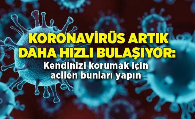 Dikkat koronavirüs artık 1 dakikada bulaşıyor! Kendinizi korumak için bunları yapın... - Sayfa 1
