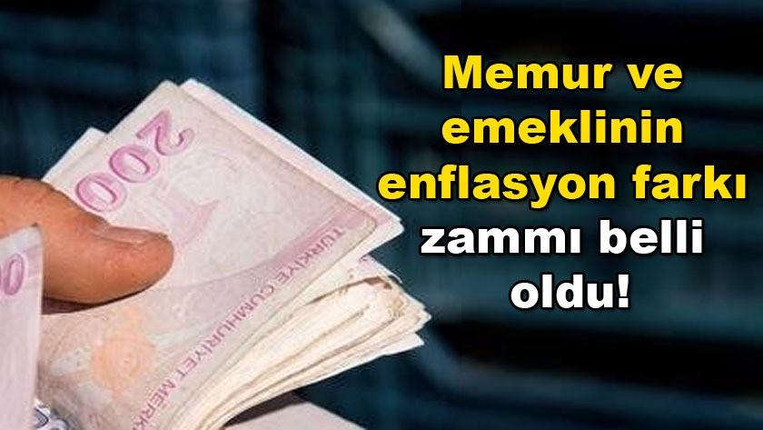 Memur ve emeklinin enflasyon farkı zammı belli oldu!