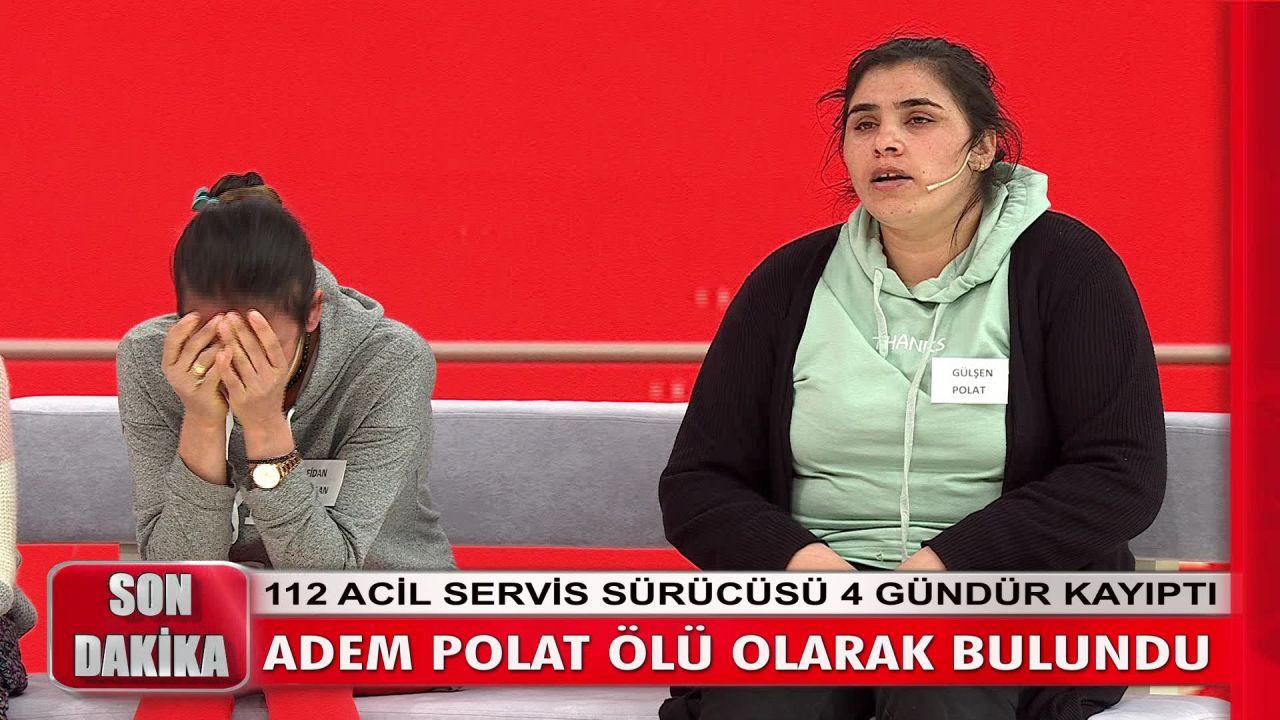 Müge Anlı'da aranan kayıp Adem Polat ölü bulundu! - Sayfa 2
