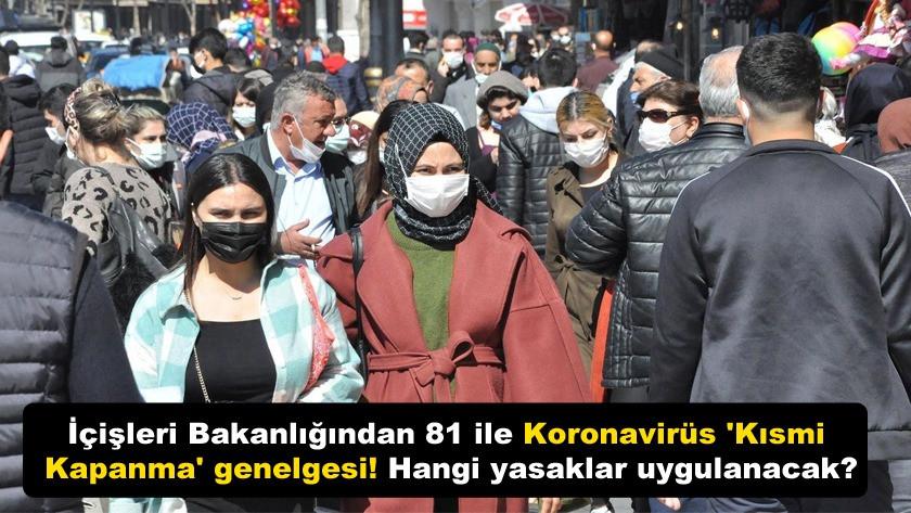 İçişleri Bakanlığından 81 ile Koronavirüs 'Kısmi Kapanma' genelgesi!