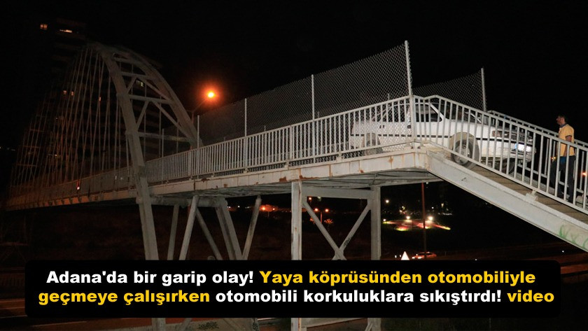Yaya köprüsünden otomobiliyle geçmeye çalıştı otomobil sıkışıp kaldı!