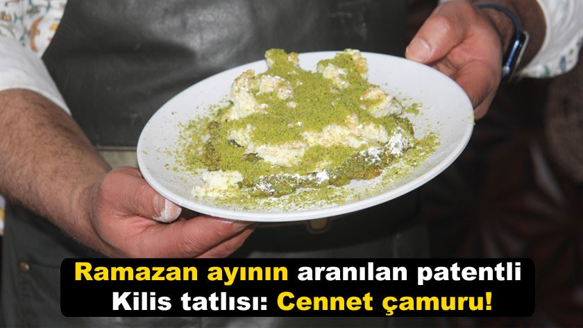 Ramazan ayının aranılan patentli Kilis tatlısı: Cennet çamuru! video