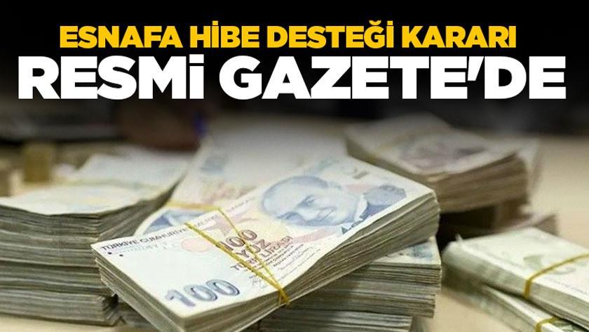 Koronavirüs Esnafa hibe desteği kararı Resmi Gazete'de