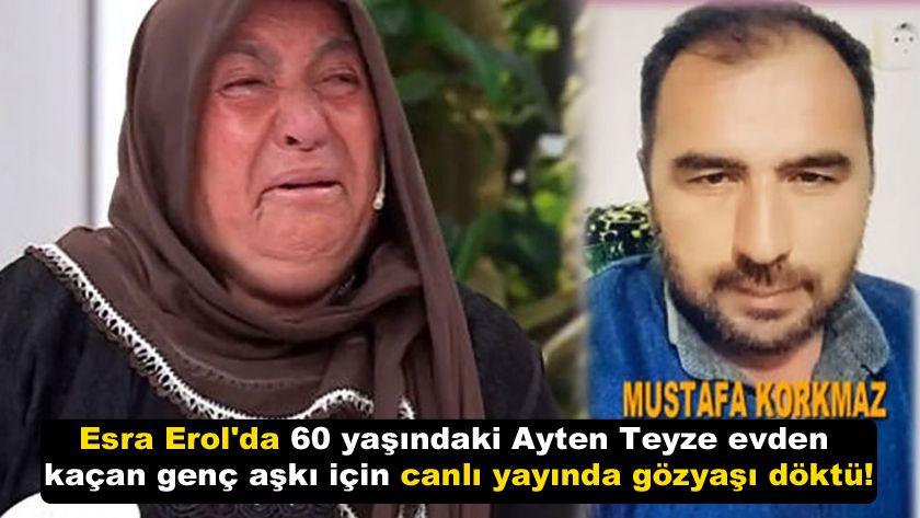 Esra  Erol'da 60 yaşındaki Ayten Teyze evden kaçan genç aşkı için canlı yayında gözyaşı döktü! - Sayfa 1