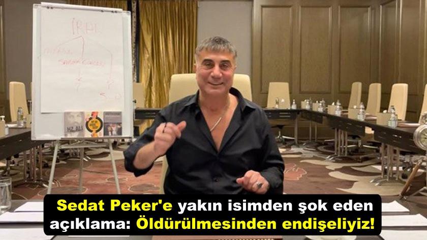Sedat Peker'e yakın isimden şok açıklama: Öldürülmesinden endişeliyiz! Sedat Peker yakalandı mı?