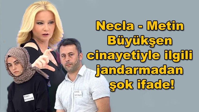 Necla-Metin Büyükşen cinayetiyle ilgili jandarmadan şok ifade!