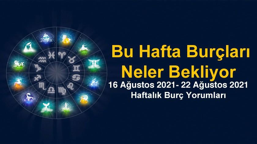 16 Ağustos 2021 - 22 Ağustos 2021 Haftalık Burç Yorumları - Astroloji