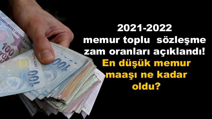 2021-2022 memur toplu sözleşme zam oranları açıklandı!