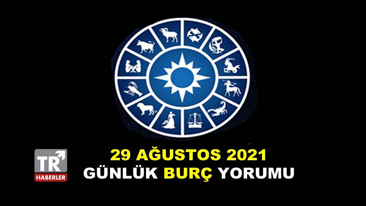 Günlük Burç Yorumları   29 Ağustos 2021 Pazar Günlük Burç Yorumları - Astroloji - Sayfa 1