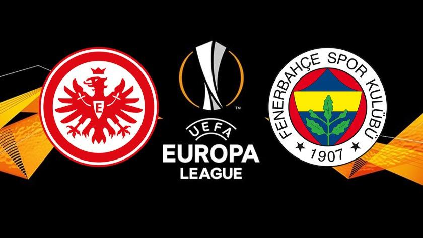 Eintracht Frankfurt Fenerbahçe maçı ne zaman saat kaçta hangi kanalda?