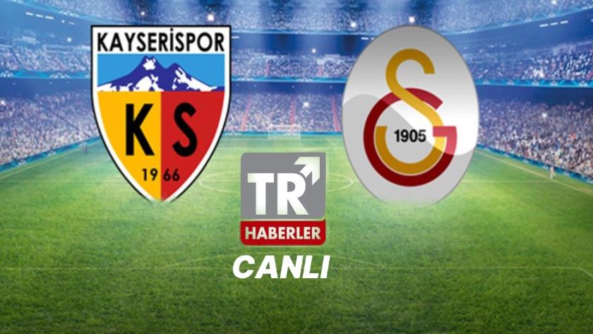 Kayserispor-Galatasaray / CANLI