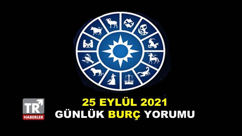 25 Eylül 2021 Cumartesi Günlük Burç Yorumları - Astroloji