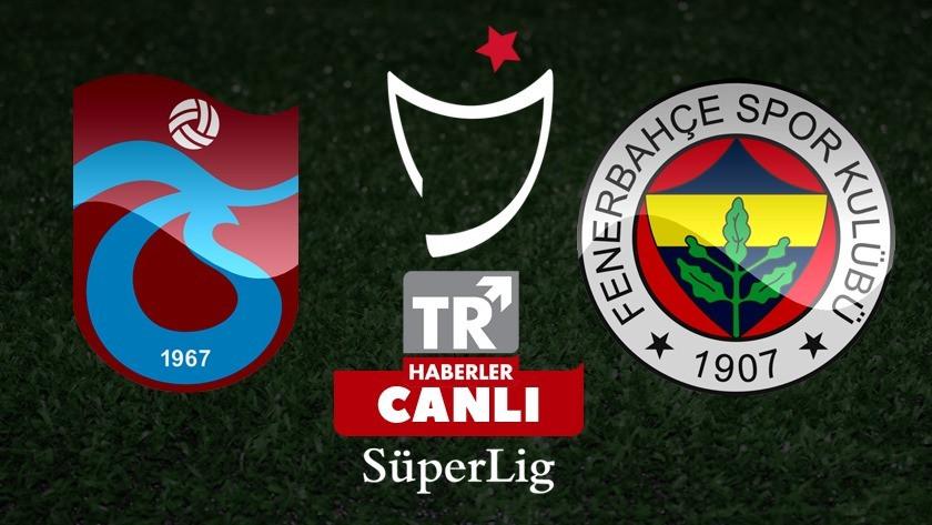 Trabzonspor - Fenerbahçe / CANLI