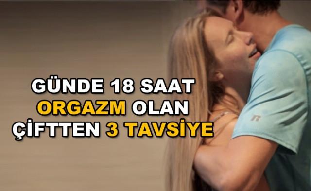 Günde 18 saat orgazm olan çiftten 3 tavsiye! Orgazm ne demek? - Sayfa 1