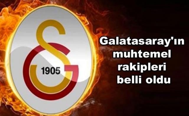 Galatasaray'ın muhtemel rakipleri belli oldu! - Sayfa 1