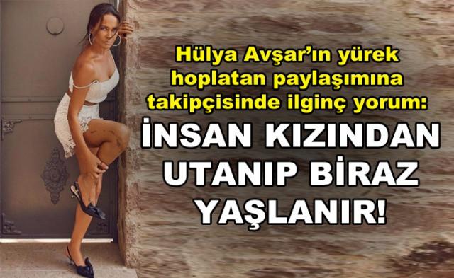 Hülya Avşarın yürek hoplatan paylaşımına takipçisinde ilginç yorum: İnsan kızından utanıp biraz yaşlanır - Sayfa 1