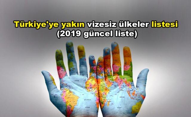 Türkiye'ye yakın vizesiz ülkeler 2019 güncel listesi - Sayfa 1
